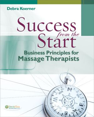 Success from the Start: Business Principles for Massage Therapists