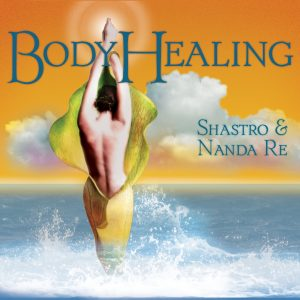 BodyHealing by Shastro & Nanda Re
