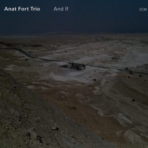 And If -Anat Fort Trio