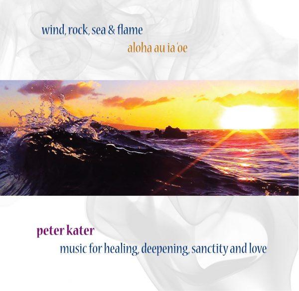 Wind, Rock, Sea & Flame - Aloha Au Ia 'Oe