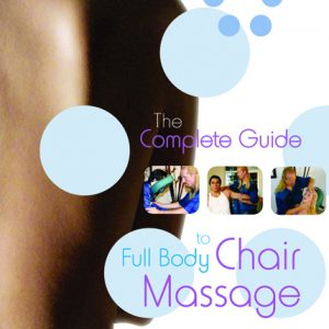 The Complete Guide to Full Body Chair Massage DVD