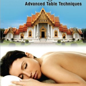 The Ultimate Thai Massage Video: Advanced Table Techniques DVD