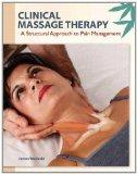 Clinical Massage Therapy; A Structural Approach to Pain Management