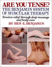 Are You Tense? The Benjamin System of Muscular Therapy