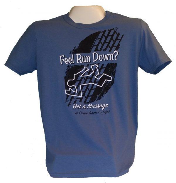 """""""Feel Run Down? Get a Massage"""" T-Shirt"""