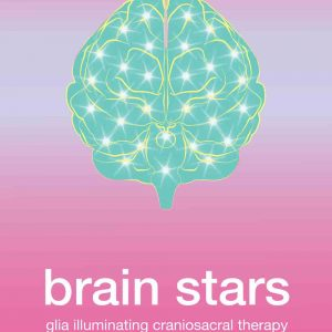 Brain Stars: Glia Illuminating CranioSacral Therapy