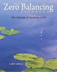 Zero Balancing Expanded: The Attitude of Awaiting a Fish