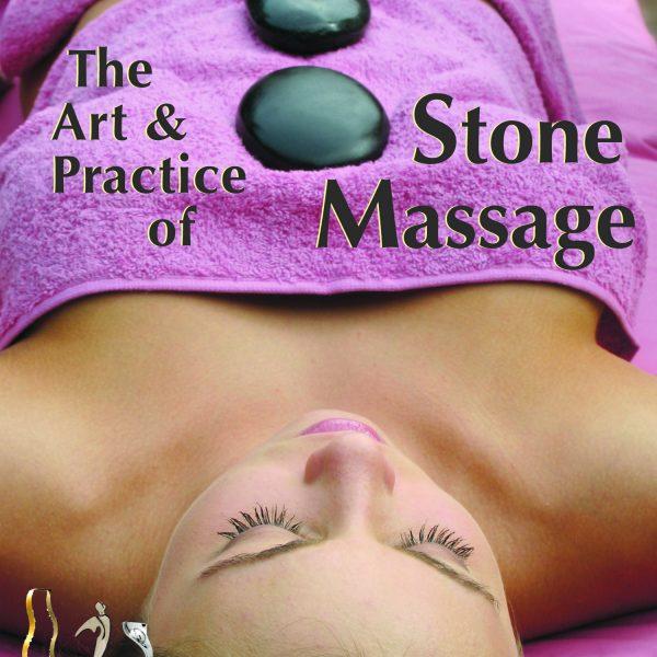 The Art & Practice of Stone Massage