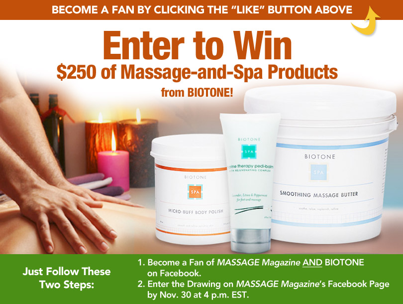 Massage Therapists: Win Massage Therapy and Spa Products from BIOTONE, MASSAGE Magazine