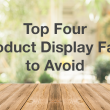 boost sales - 4 product display fails and how to fix them