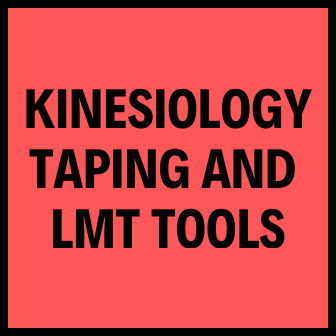 Kinesiology Taping and LMT Tools